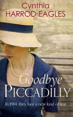Goodbye Piccadilly By Harrod-Eagles, Cynthia