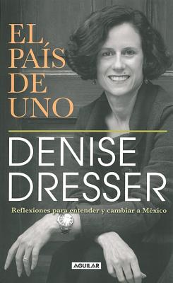 El pais de uno / One's Country By Dresser, Denise
